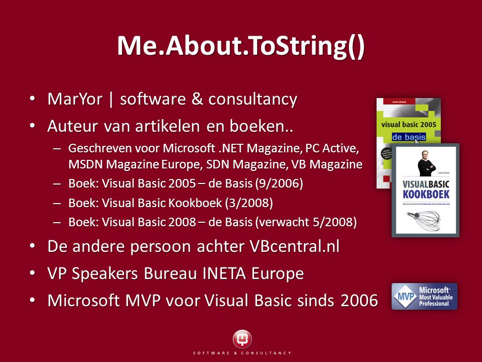 Me.About.ToString() MarYor | software & consultancy MarYor | software & consultancy Auteur van artikelen en boeken..