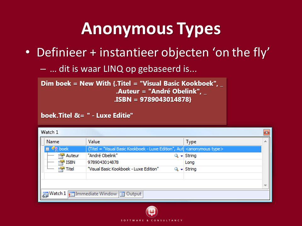 Definieer + instantieer objecten 'on the fly' Definieer + instantieer objecten 'on the fly' – … dit is waar LINQ op gebaseerd is...