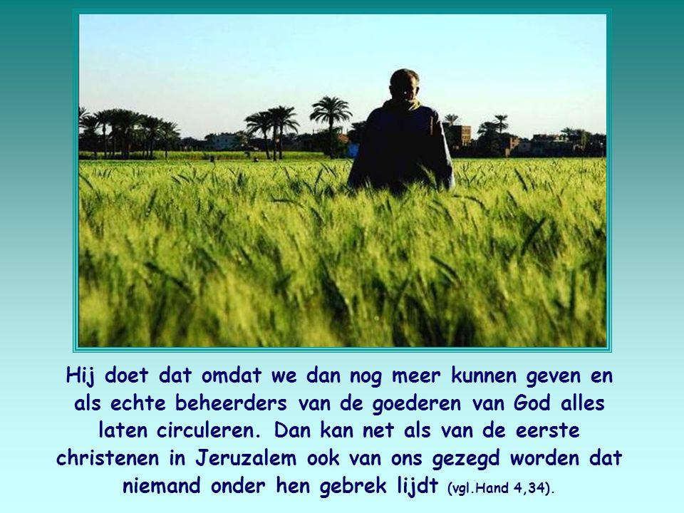 Natuurlijk handelt God niet zo om jou of ons materieel rijker te maken.