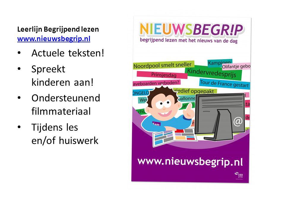 Leerlijn Begrijpend lezen www.nieuwsbegrip.nl www.nieuwsbegrip.nl Actuele teksten! Spreekt kinderen aan! Ondersteunend filmmateriaal Tijdens les en/of