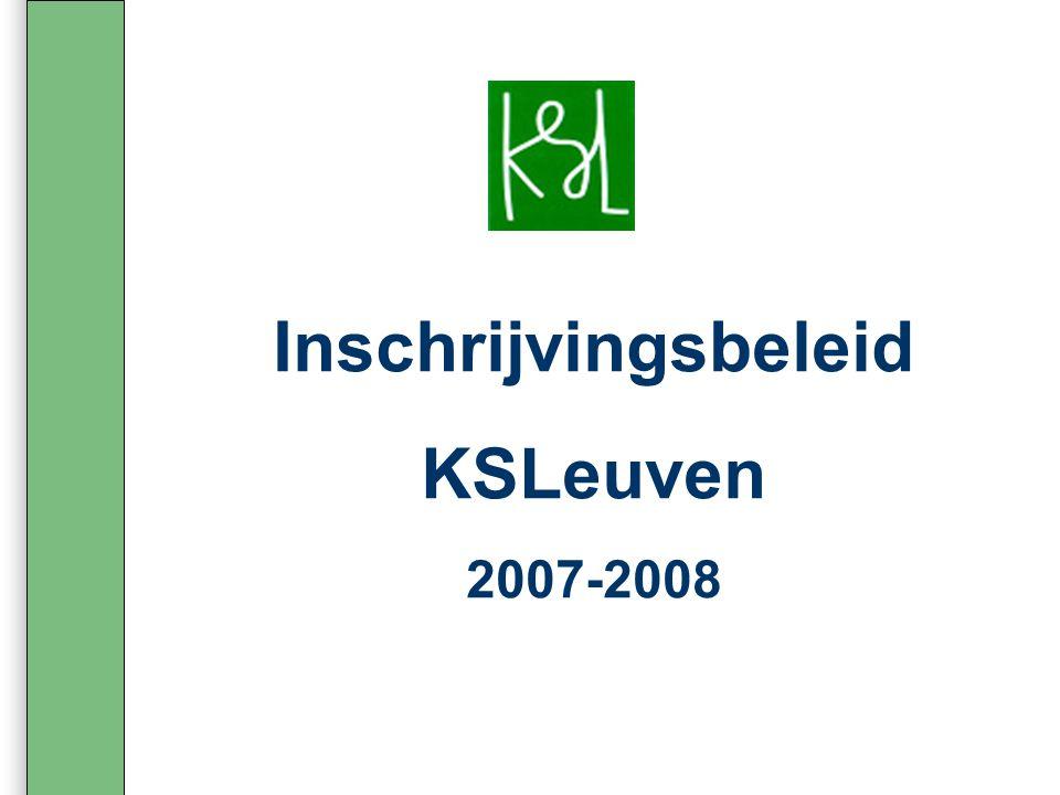 Inschrijvingsbeleid KSLeuven 2007-2008
