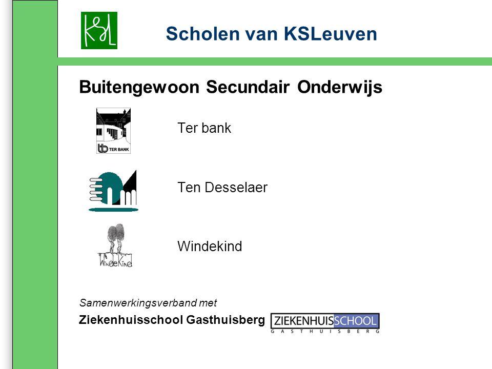Buitengewoon Secundair Onderwijs Ter bank Ten Desselaer Windekind Samenwerkingsverband met Ziekenhuisschool Gasthuisberg Scholen van KSLeuven