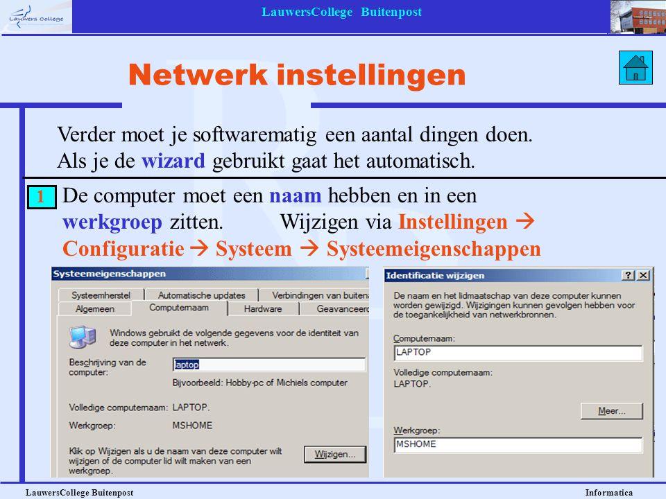 LauwersCollege Buitenpost LauwersCollege Buitenpost Informatica Netwerk instellingen Verder moet je softwarematig een aantal dingen doen. Als je de wi