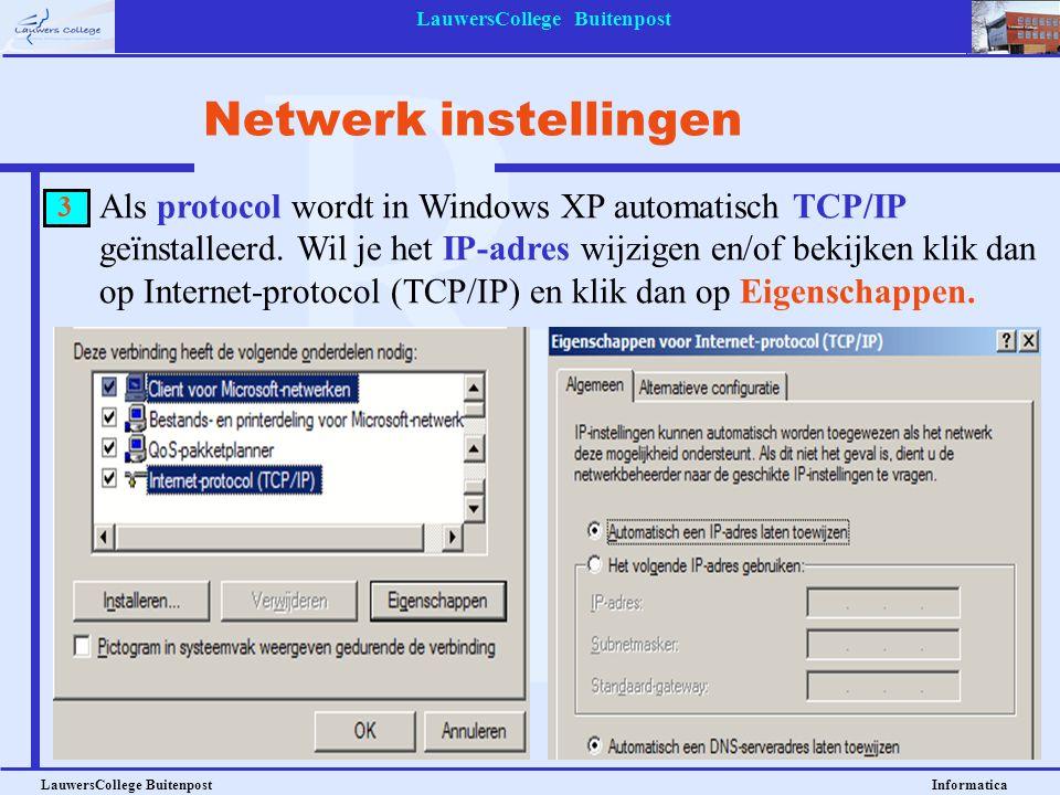 LauwersCollege Buitenpost LauwersCollege Buitenpost Informatica Als protocol wordt in Windows XP automatisch TCP/IP geïnstalleerd. Wil je het IP-adres