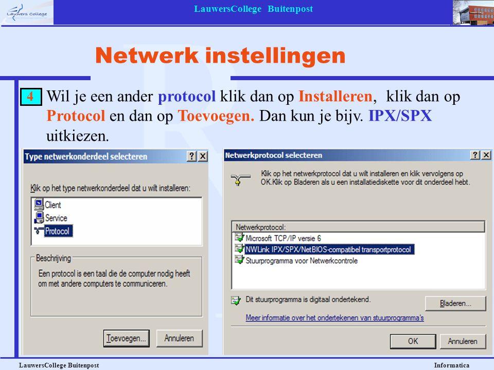 LauwersCollege Buitenpost LauwersCollege Buitenpost Informatica Wil je een ander protocol klik dan op Installeren, klik dan op Protocol en dan op Toev