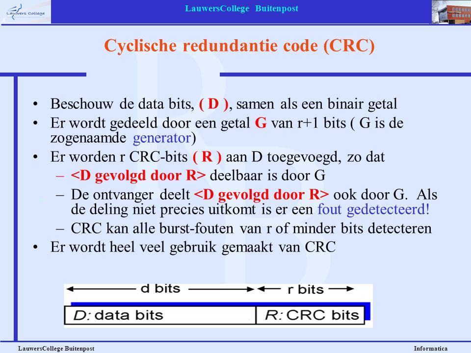 LauwersCollege Buitenpost LauwersCollege Buitenpost Informatica Cyclische redundantie code (CRC) Beschouw de data bits, ( D ), samen als een binair ge