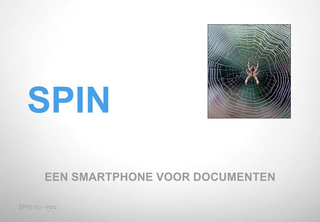 SPIN (c) - intro ContactenDocumentenOpdrachten UrenregistratiePlanningActielijsten Declaraties Archiveren SPIN Project Informatie Versiebeheer Workflow Project georiënteerde integratie Intern:
