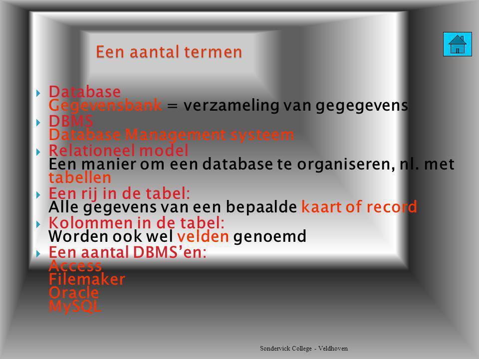  Database Gegevensbank = verzameling van gegegevens  DBMS Database Management systeem  Relationeel model Een manier om een database te organiseren,