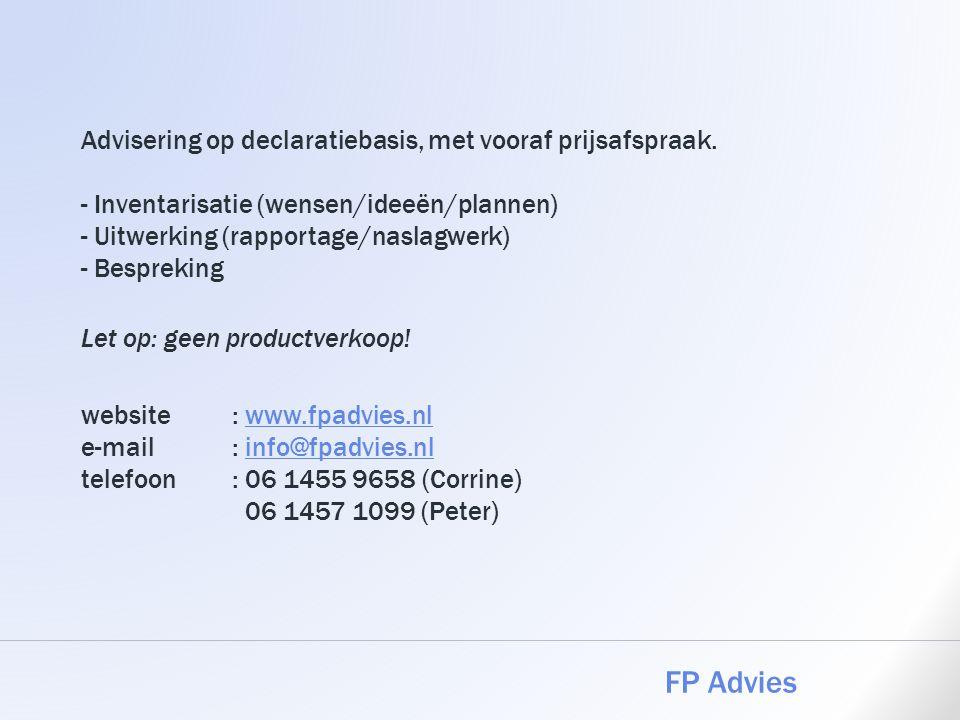 Advisering op declaratiebasis, met vooraf prijsafspraak. - Inventarisatie (wensen/ideeën/plannen) - Uitwerking (rapportage/naslagwerk) - Bespreking Le
