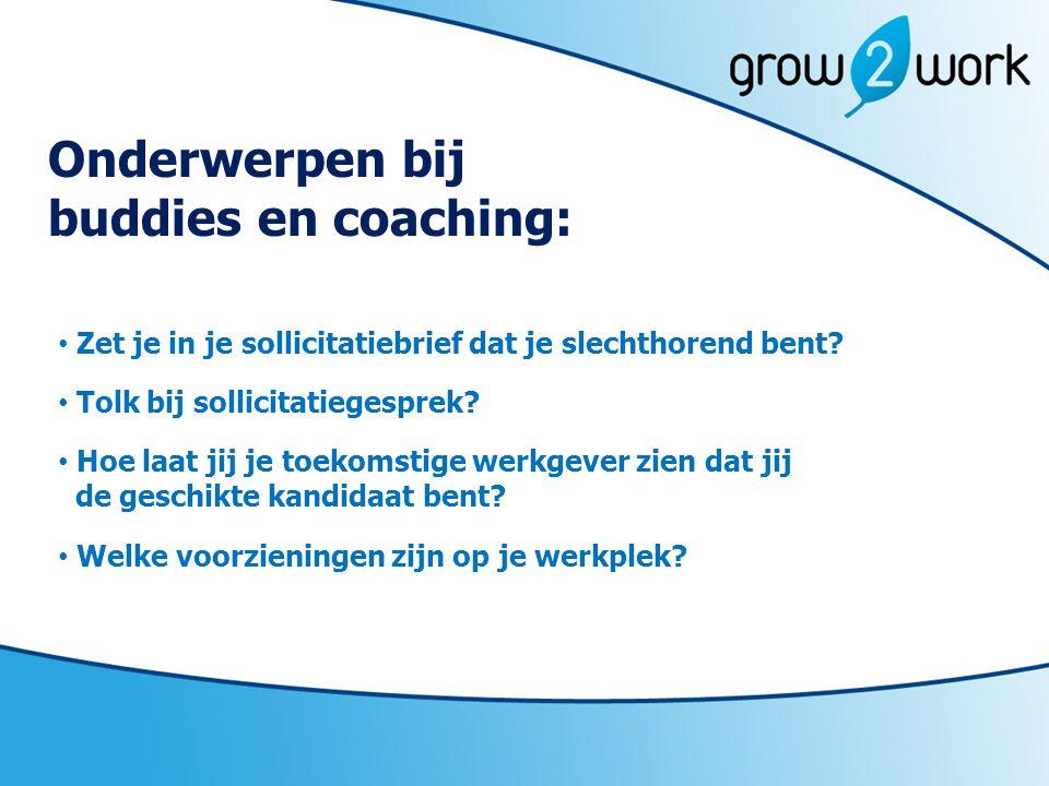 Onderwerpen bij buddies en coaching: Zet je in je sollicitatiebrief dat je slechthorend bent.