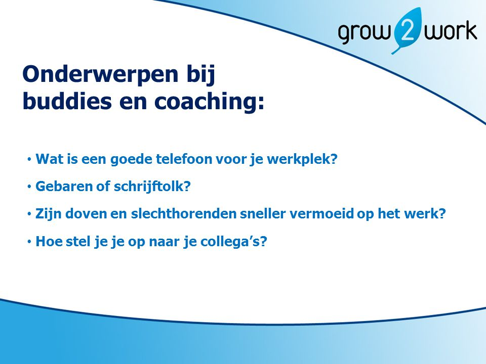 Onderwerpen bij buddies en coaching: Wat is een goede telefoon voor je werkplek.