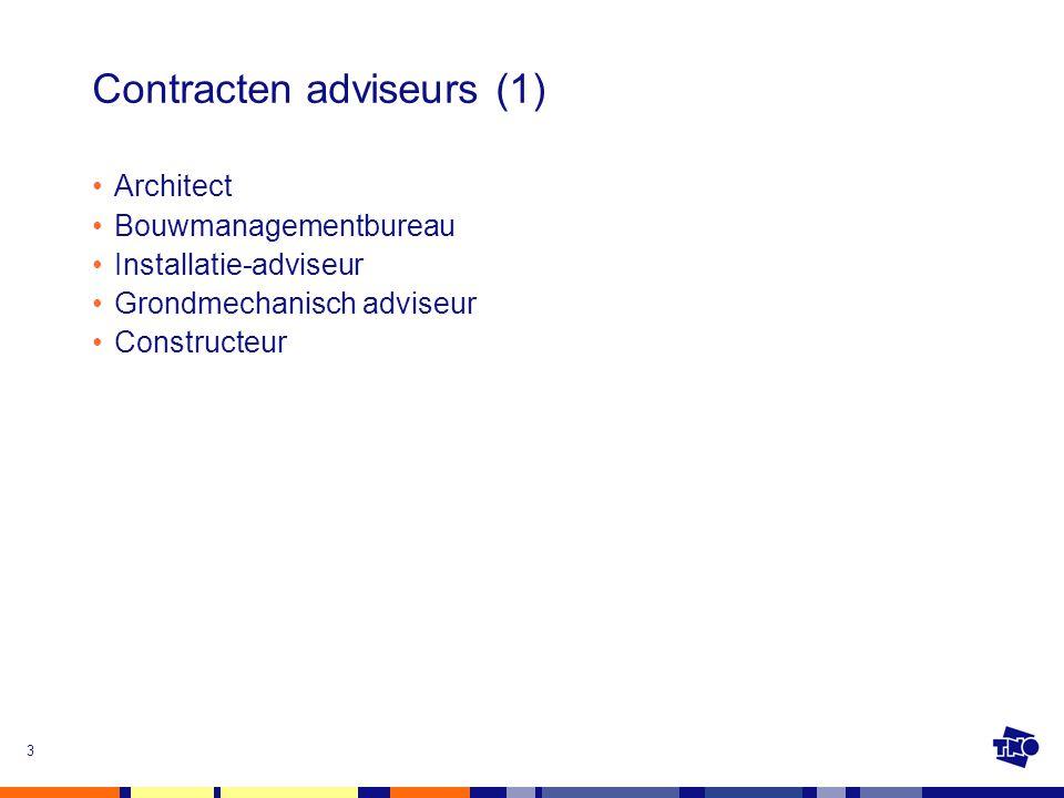 4 Contracten adviseurs (2) Let op overlap in taken Wie coördineert.