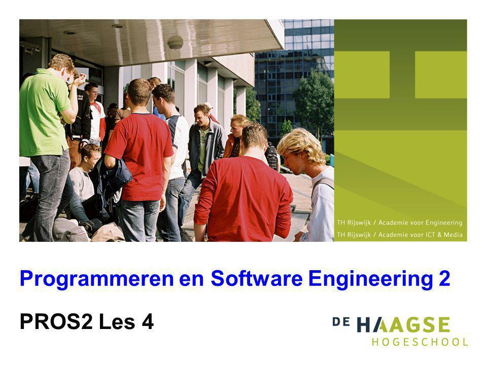 PROS2 Les 4 Programmeren en Software Engineering 2
