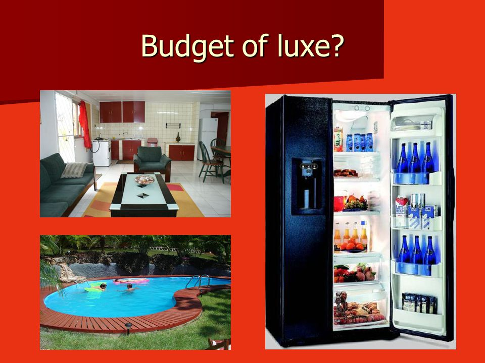 Budget of luxe?