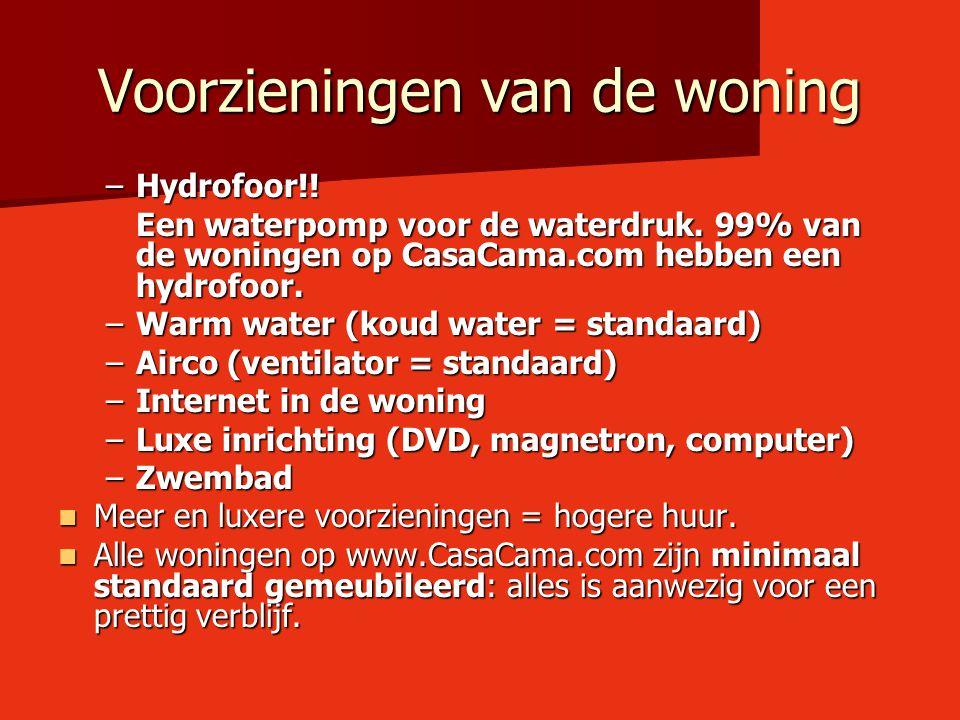 Voorzieningen van de woning –Hydrofoor!! Een waterpomp voor de waterdruk. 99% van de woningen op CasaCama.com hebben een hydrofoor. –Warm water (koud