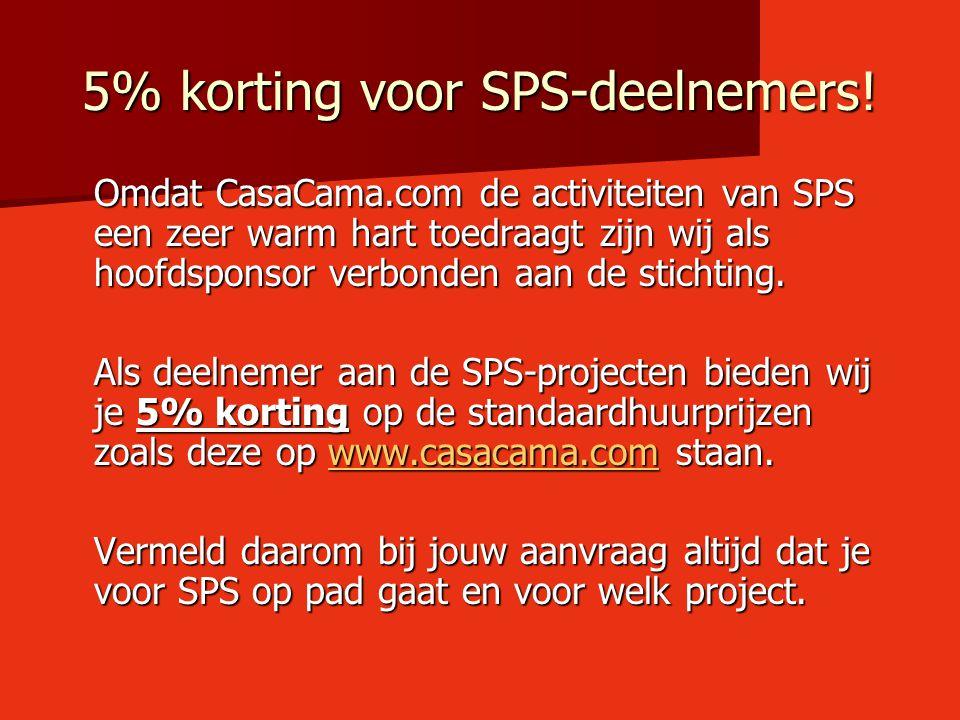 5% korting voor SPS-deelnemers! Omdat CasaCama.com de activiteiten van SPS een zeer warm hart toedraagt zijn wij als hoofdsponsor verbonden aan de sti