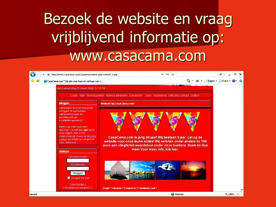 Bezoek de website en vraag vrijblijvend informatie op: www.casacama.com