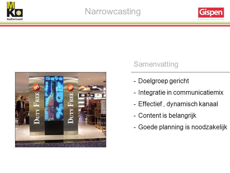 Samenvatting -Doelgroep gericht -Integratie in communicatiemix -Effectief, dynamisch kanaal -Content is belangrijk -Goede planning is noodzakelijk Nar