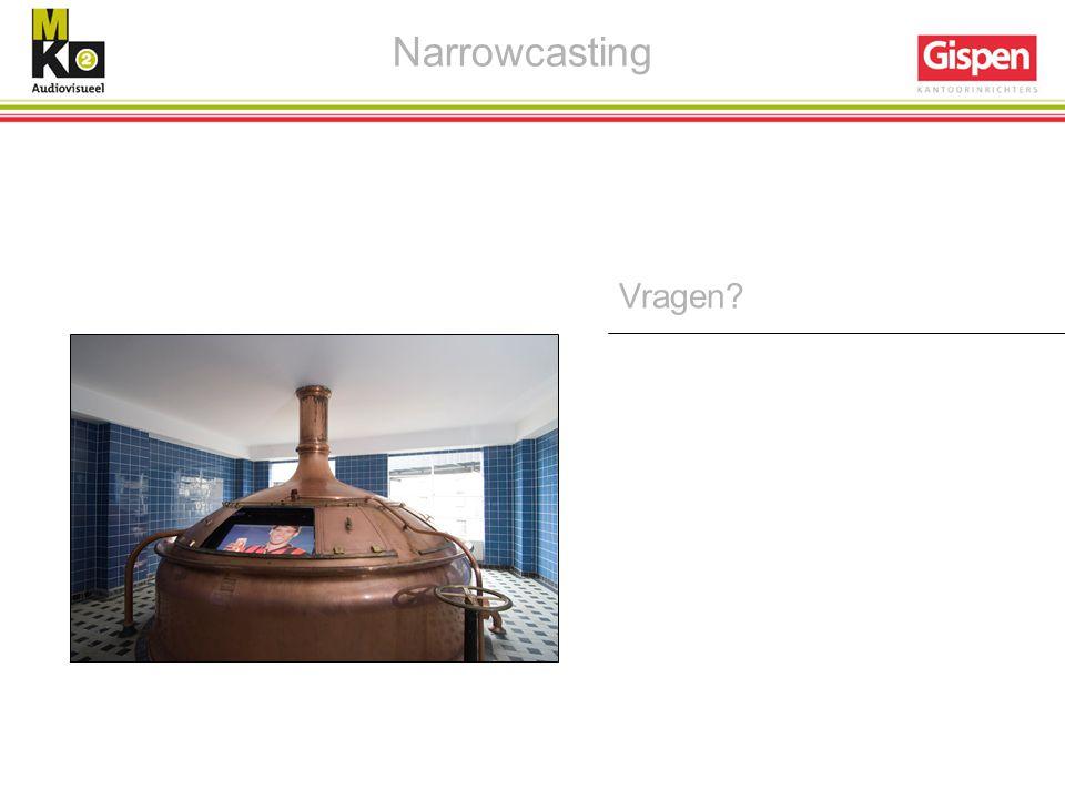 Vragen? Narrowcasting