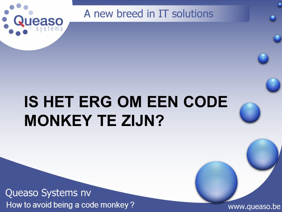 How to avoid being a code monkey ? IS HET ERG OM EEN CODE MONKEY TE ZIJN?