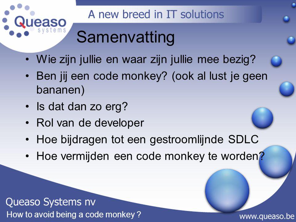 How to avoid being a code monkey . Samenvatting Wie zijn jullie en waar zijn jullie mee bezig.