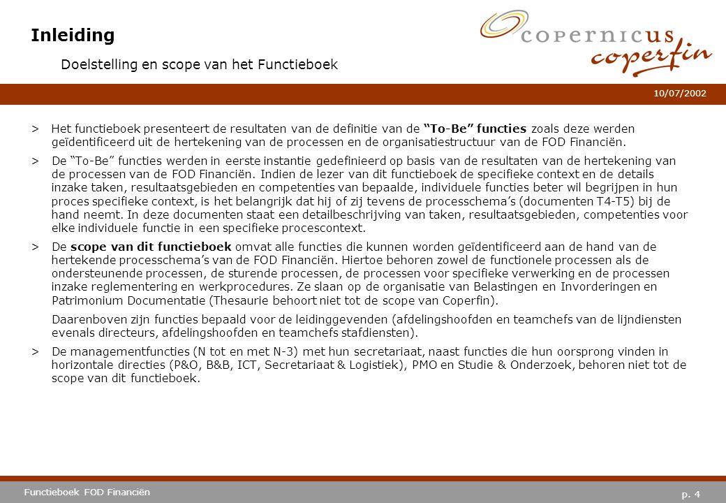 """p. 4 Functieboek FOD Financiën 10/07/2002 Inleiding >Het functieboek presenteert de resultaten van de definitie van de """"To-Be"""" functies zoals deze wer"""