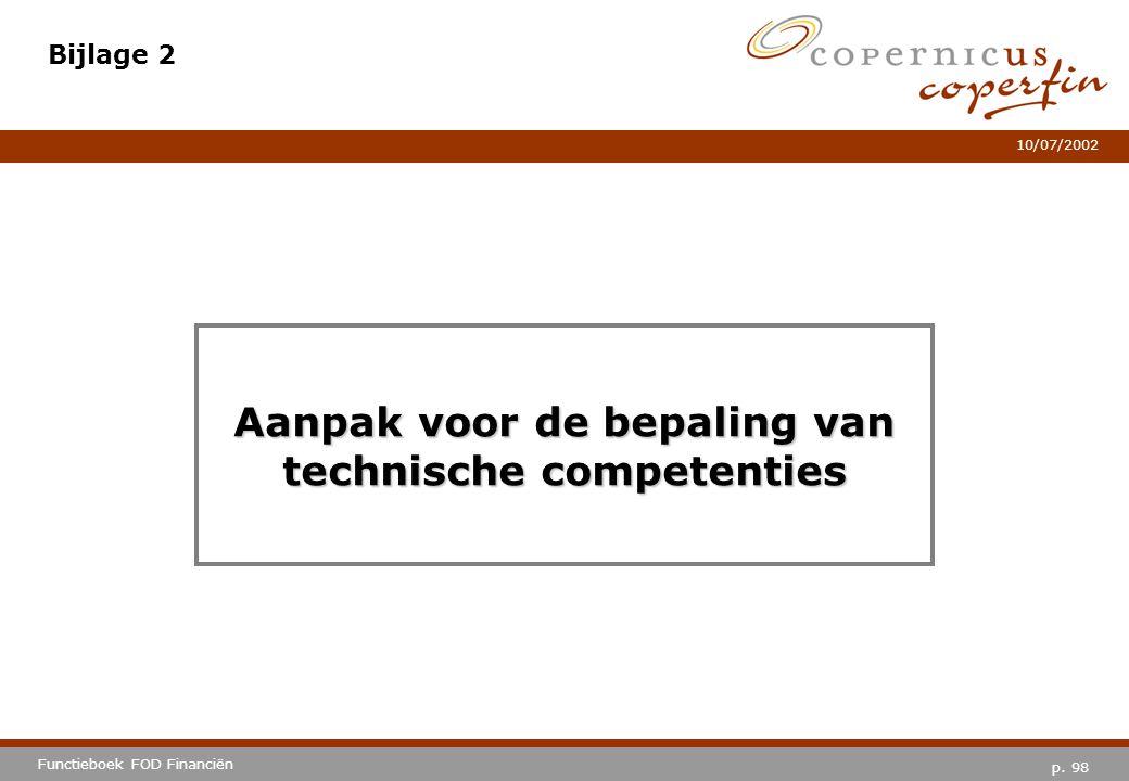 p. 98 Functieboek FOD Financiën 10/07/2002 Bijlage 2 Aanpak voor de bepaling van technische competenties