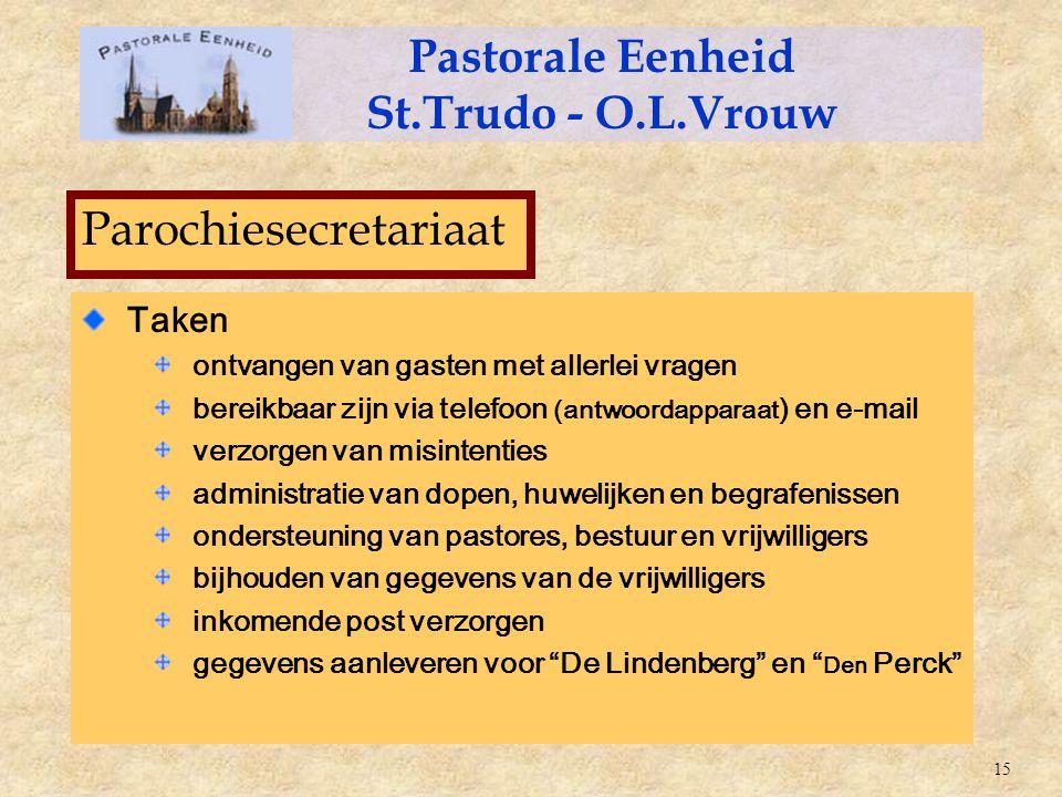 Pastorale Eenheid St.Trudo - O.L.Vrouw goede ideeën ieders talent nieuwe projecten nieuwe initiatieven een vitale parochie Gods geest 16 voor: