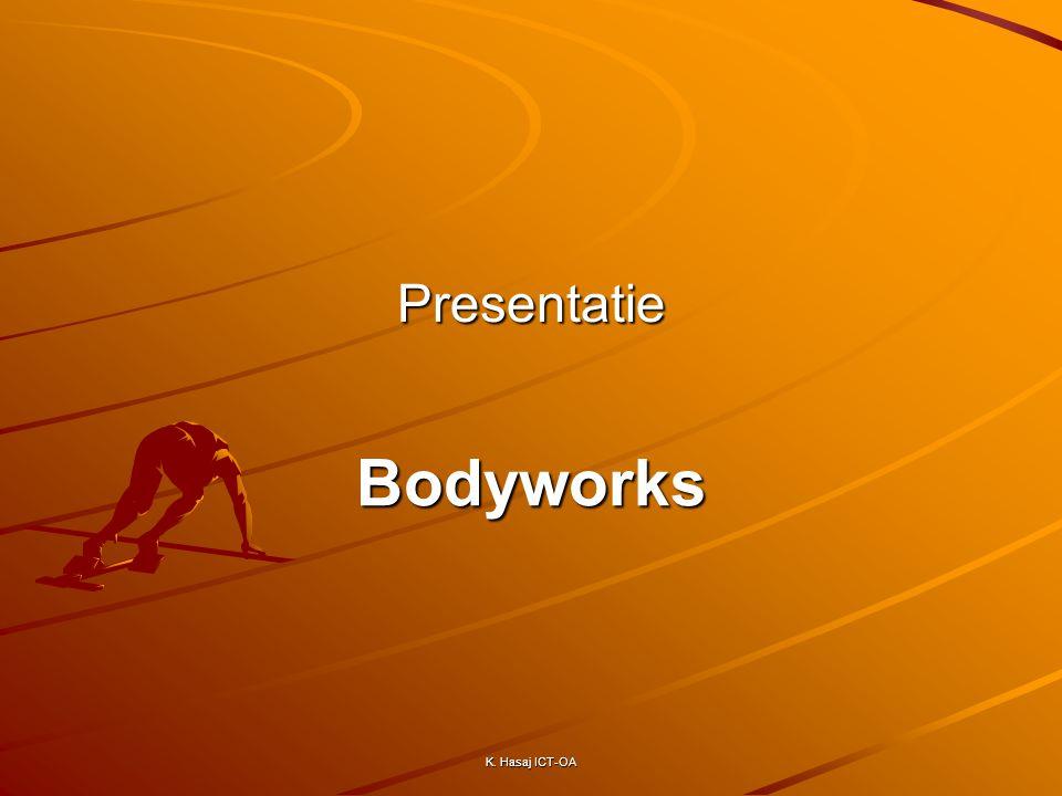 Presentatie Bodyworks K. Hasaj ICT-OA