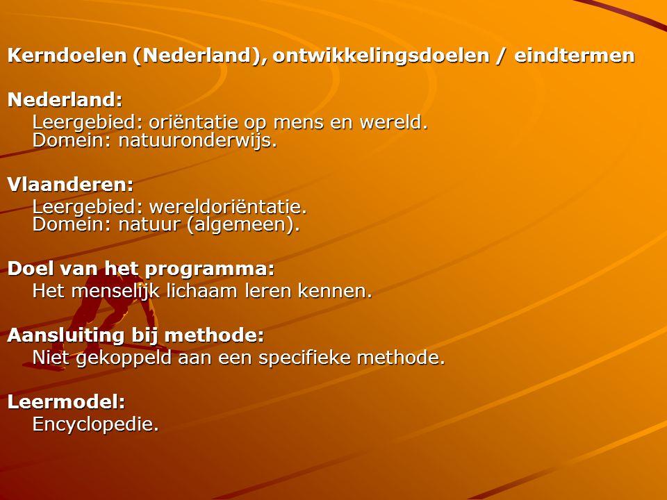 Kerndoelen (Nederland), ontwikkelingsdoelen / eindtermen Nederland: Leergebied: oriëntatie op mens en wereld. Domein: natuuronderwijs. Vlaanderen: Lee