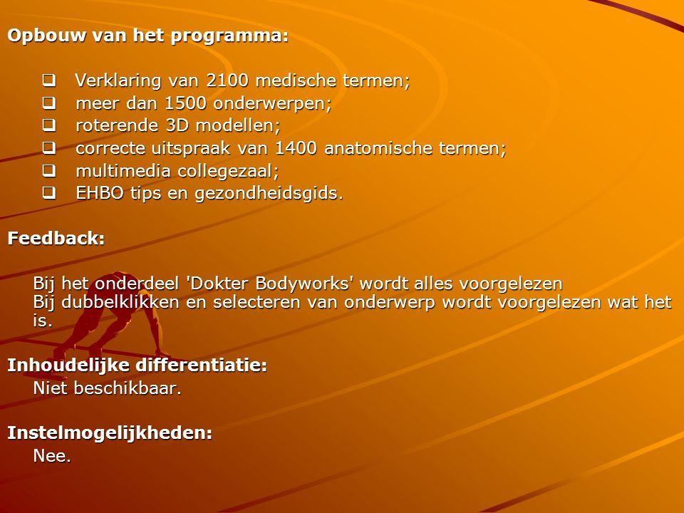 Opbouw van het programma:  Verklaring van 2100 medische termen;  meer dan 1500 onderwerpen;  roterende 3D modellen;  correcte uitspraak van 1400 a