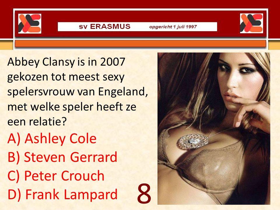 Abbey Clansy is in 2007 gekozen tot meest sexy spelersvrouw van Engeland, met welke speler heeft ze een relatie? A) Ashley Cole B) Steven Gerrard C) P
