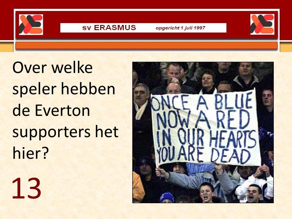 Over welke speler hebben de Everton supporters het hier? 13
