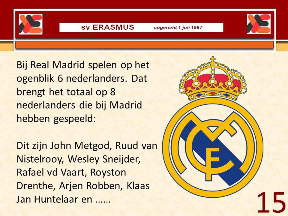 Bij Real Madrid spelen op het ogenblik 6 nederlanders. Dat brengt het totaal op 8 nederlanders die bij Madrid hebben gespeeld: Dit zijn John Metgod, R