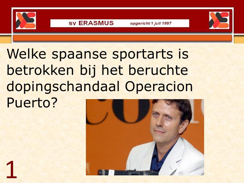 Welke spaanse sportarts is betrokken bij het beruchte dopingschandaal Operacion Puerto? 1