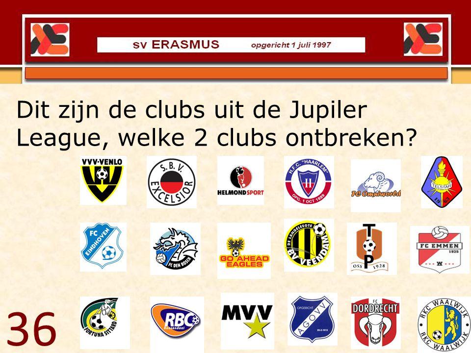 36 Dit zijn de clubs uit de Jupiler League, welke 2 clubs ontbreken?