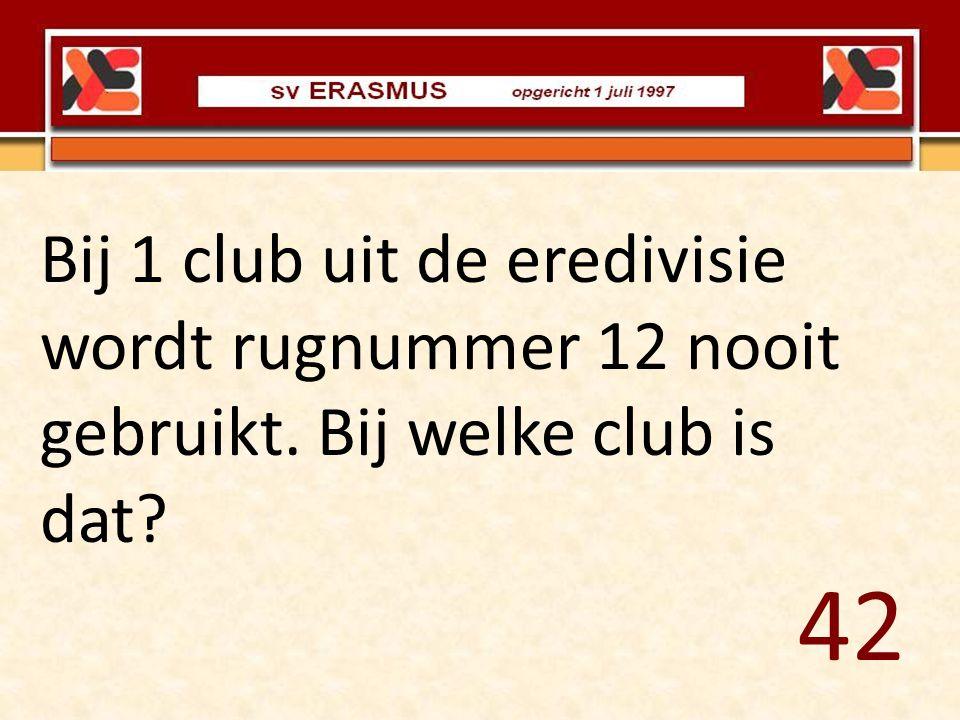 Bij 1 club uit de eredivisie wordt rugnummer 12 nooit gebruikt. Bij welke club is dat? 42