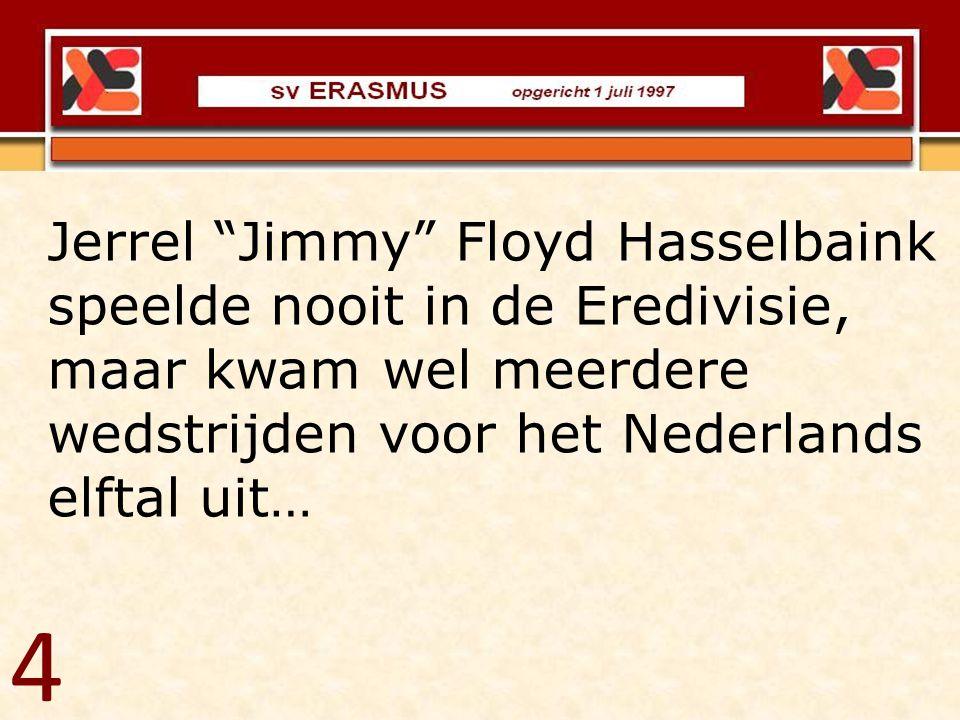 """Jerrel """"Jimmy"""" Floyd Hasselbaink speelde nooit in de Eredivisie, maar kwam wel meerdere wedstrijden voor het Nederlands elftal uit… 4"""