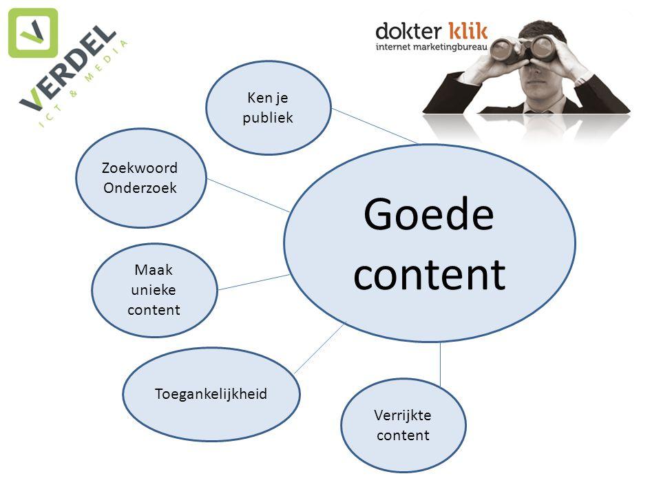 Goede content Ken je publiek Maak unieke content Toegankelijkheid Verrijkte content Zoekwoord Onderzoek
