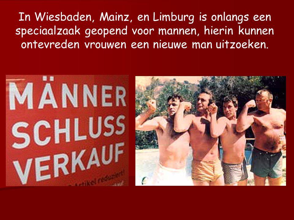 In Wiesbaden, Mainz, en Limburg is onlangs een speciaalzaak geopend voor mannen, hierin kunnen ontevreden vrouwen een nieuwe man uitzoeken.