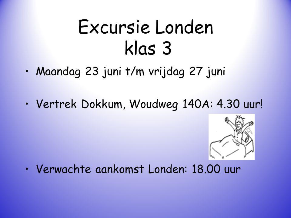 Excursie Londen klas 3 Maandag 23 juni t/m vrijdag 27 juni Vertrek Dokkum, Woudweg 140A: 4.30 uur! Verwachte aankomst Londen: 18.00 uur