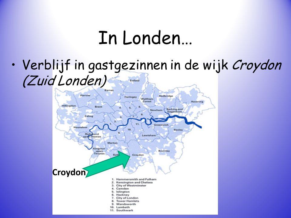 In Londen… Verblijf in gastgezinnen in de wijk Croydon (Zuid Londen) Croydon