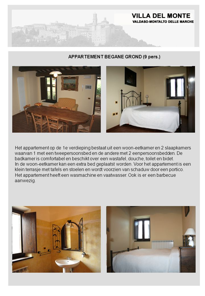 Het appartement op de 1e verdieping bestaat uit een woon-eetkamer en 2 slaapkamers waarvan 1 met een tweepersoonsbed en de andere met 2 eenpersoonsbed