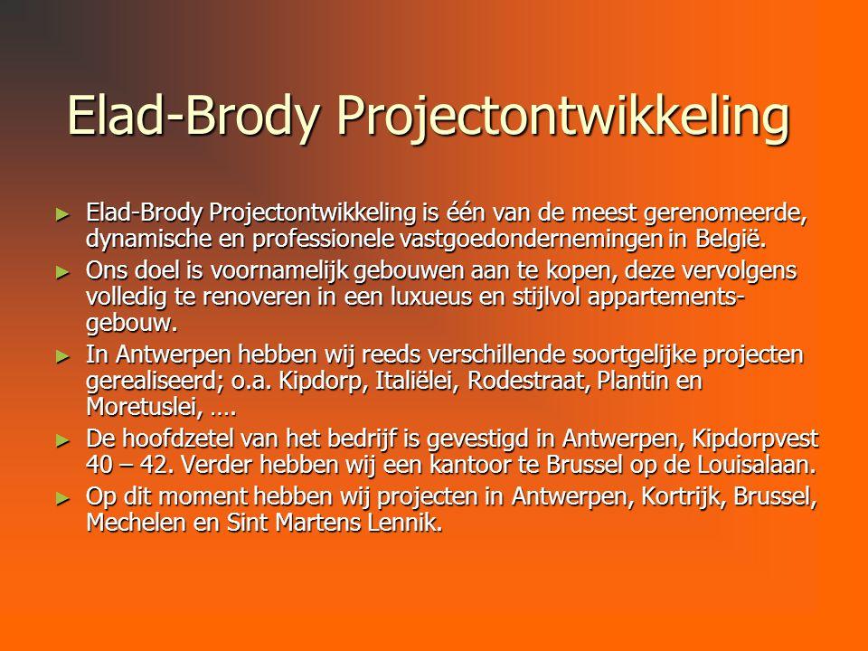 Elad-Brody Projectontwikkeling ► Elad-Brody Projectontwikkeling is één van de meest gerenomeerde, dynamische en professionele vastgoedondernemingen in België.
