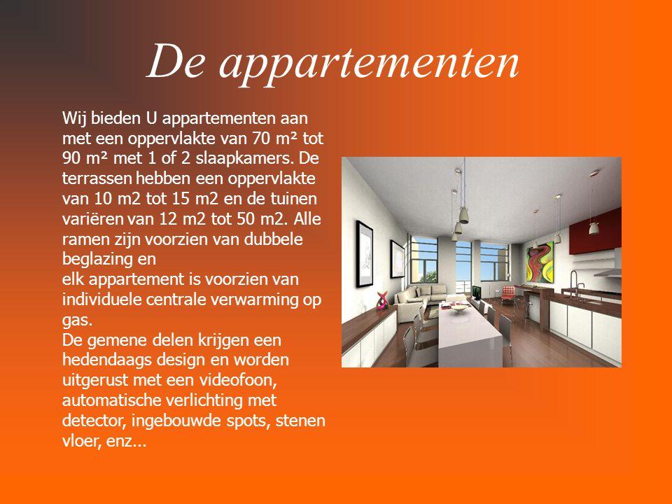De appartementen Wij bieden U appartementen aan met een oppervlakte van 70 m² tot 90 m² met 1 of 2 slaapkamers.
