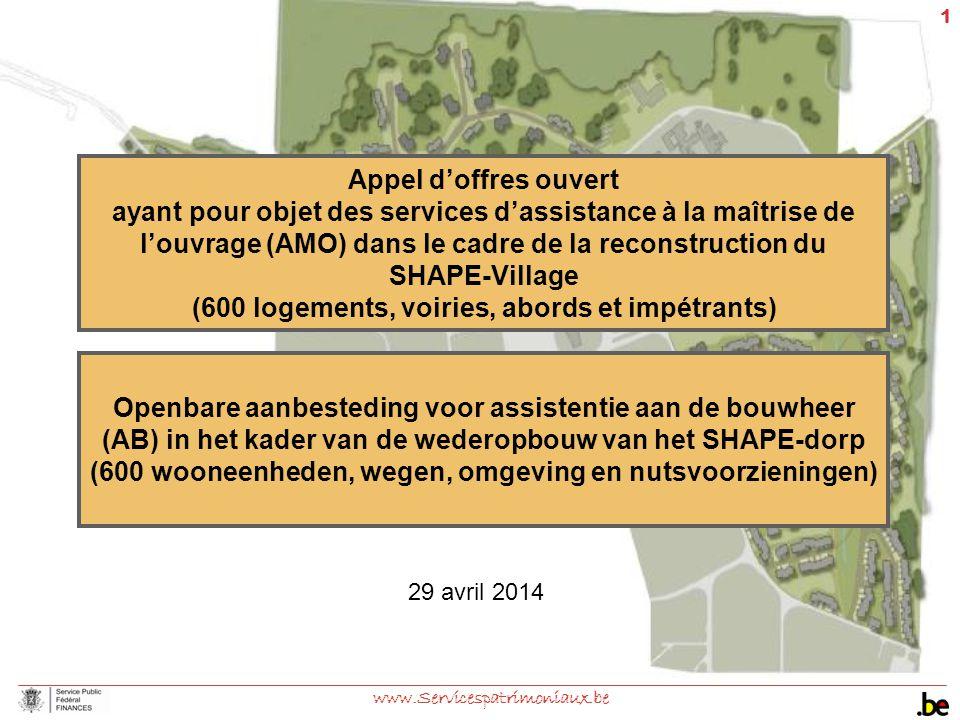 1 www.Servicespatrimoniaux.be Appel d'offres ouvert ayant pour objet des services d'assistance à la maîtrise de l'ouvrage (AMO) dans le cadre de la re