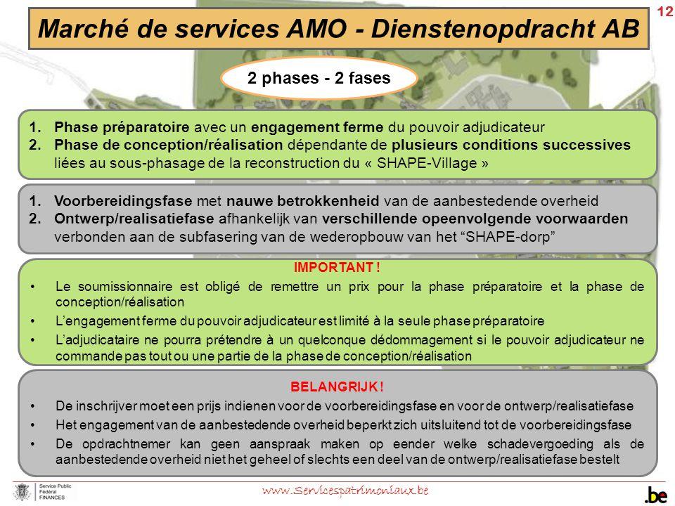 12 www.Servicespatrimoniaux.be Marché de services AMO - Dienstenopdracht AB IMPORTANT ! Le soumissionnaire est obligé de remettre un prix pour la phas