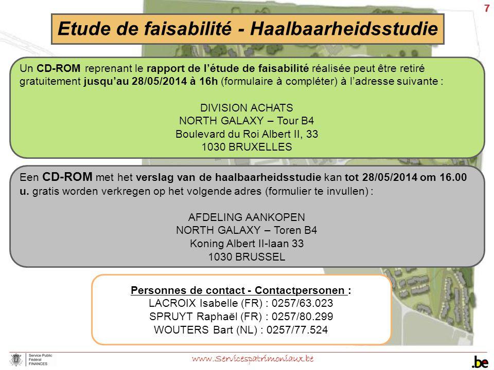 7 www.Servicespatrimoniaux.be Etude de faisabilité - Haalbaarheidsstudie Un CD-ROM reprenant le rapport de l'étude de faisabilité réalisée peut être r