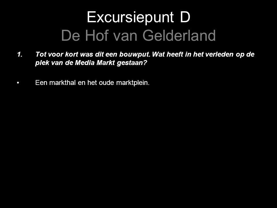 Excursiepunt D De Hof van Gelderland 1.Tot voor kort was dit een bouwput.