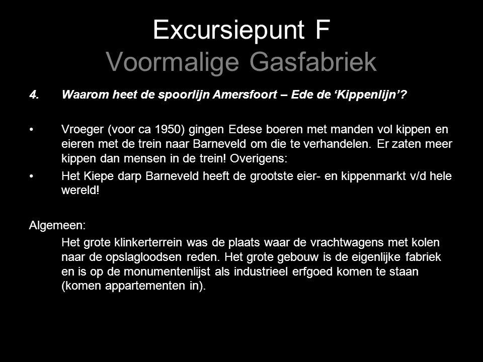 Excursiepunt F Voormalige Gasfabriek 4.Waarom heet de spoorlijn Amersfoort – Ede de 'Kippenlijn'.